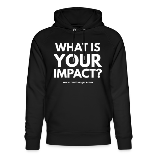 whatisyourimpact - Unisex Organic Hoodie by Stanley & Stella