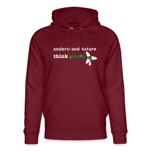 Understand Nature! And think Green. - Unisex Organic Hoodie by Stanley & Stella