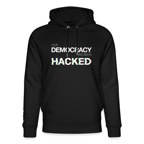 Cup Our Democracy Has Been Hacked #mr.robot - Unisex Organic Hoodie by Stanley & Stella