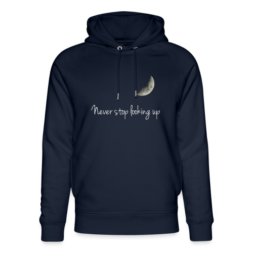 Never stop looking up - Unisex Organic Hoodie by Stanley & Stella