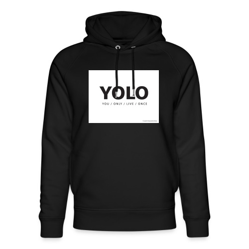You Only Live One - Unisex Organic Hoodie by Stanley & Stella