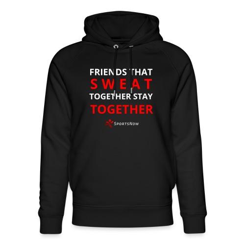 Friends that SWEAT together stay TOGETHER - Unisex Bio-Hoodie von Stanley & Stella