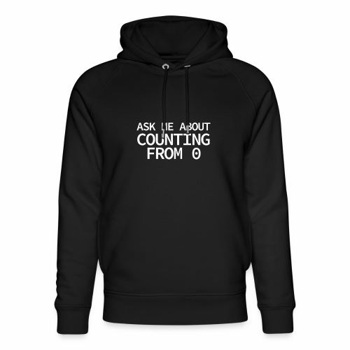 Counting From 0 - Programmer's Tee - Unisex Organic Hoodie by Stanley & Stella