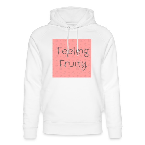 feeling fruity slogan top - Unisex Organic Hoodie by Stanley & Stella