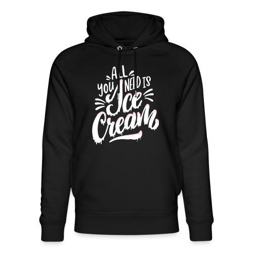 All you need is Ice Cream - Unisex Bio-Hoodie von Stanley & Stella