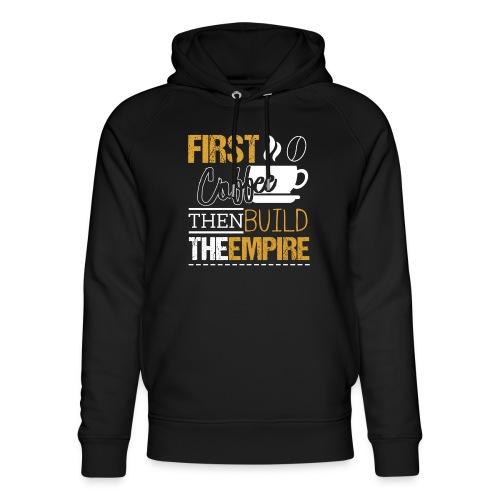 First Coffee Then Build The Empire - Unisex Bio-Hoodie von Stanley & Stella