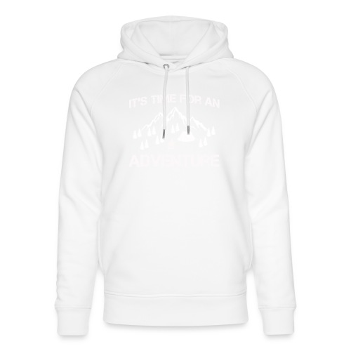 It's time for an adventure - Unisex Organic Hoodie by Stanley & Stella