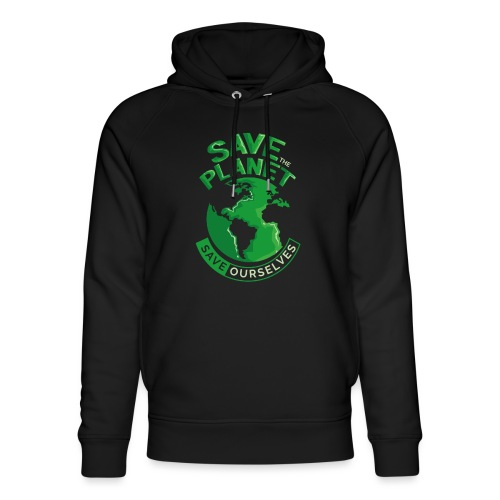 Save the Planet Save Ourselves - Unisex Organic Hoodie by Stanley & Stella