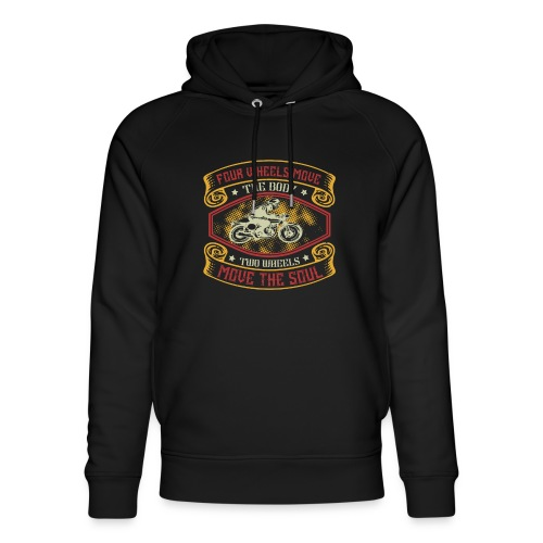 Four wheels move the body two wheels move the soul - Unisex Organic Hoodie by Stanley & Stella