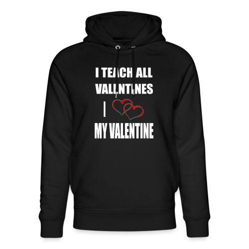 Ich lehre alle Valentines - Ich liebe meine Valen - Unisex Bio-Hoodie von Stanley & Stella
