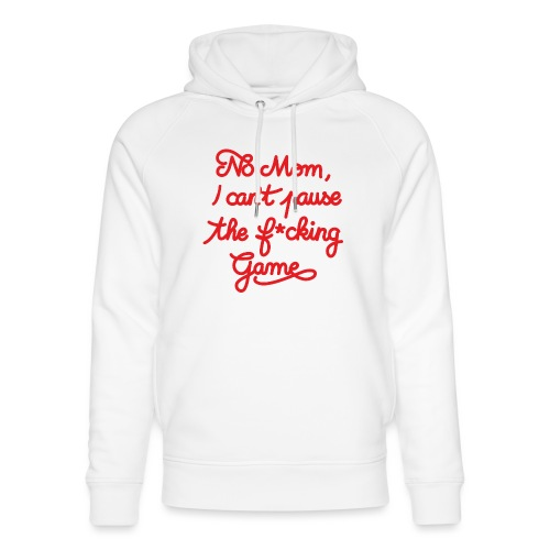 NO MOM I CAN'T PAUSE THE F* GAME! CS:GO - Unisex Organic Hoodie by Stanley & Stella