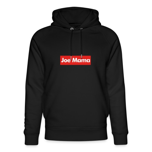 Don't Ask Who Joe Is / Joe Mama Meme - Unisex Organic Hoodie by Stanley & Stella