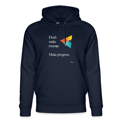 Dont Make Excuses T Shirt - Unisex Organic Hoodie by Stanley & Stella