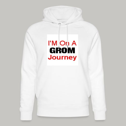 i am on a grom journey - Unisex Organic Hoodie by Stanley & Stella