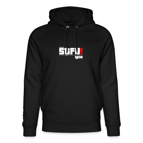 S.T.F.U. ! - Noob - Unisex Bio-Hoodie von Stanley & Stella
