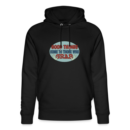 Grabby Good Things - Unisex Organic Hoodie by Stanley & Stella