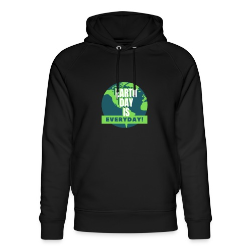 Earth Day is Everyday - Unisex Organic Hoodie by Stanley & Stella