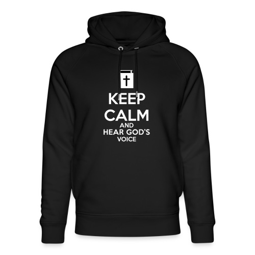 Keep Calm and Hear God Voice - Sudadera con capucha ecológica unisex de Stanley & Stella