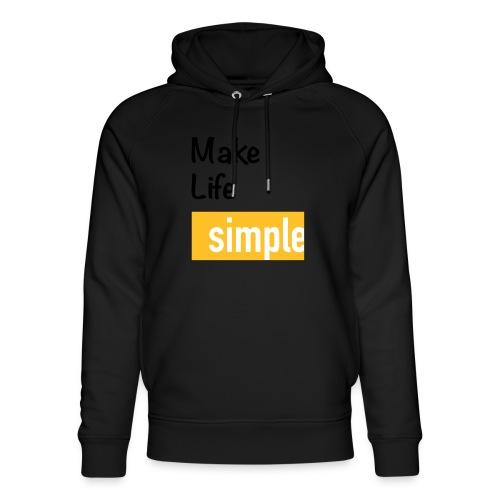 Make Life Simple - Sweat à capuche bio Stanley & Stella unisexe