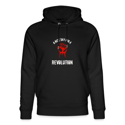 a nice day for a revolution - Unisex Organic Hoodie by Stanley & Stella
