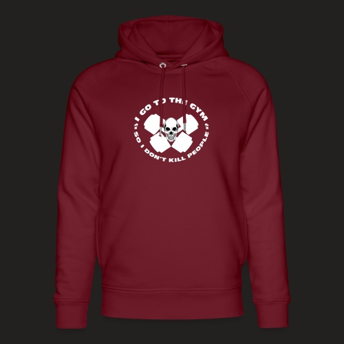 I GO TO THE GYM SO I DONT KILL PEOPLE - Unisex Organic Hoodie by Stanley & Stella