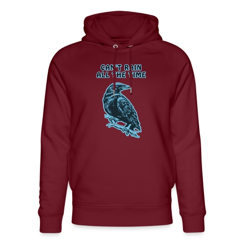 Cyan Crow - Can't Rain All The Time - Unisex Organic Hoodie by Stanley & Stella