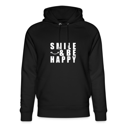 SMILE AND BE HAPPY - Unisex Organic Hoodie by Stanley & Stella