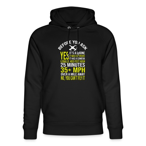 Before you ask ... Typical drone questions answered - Unisex Organic Hoodie by Stanley & Stella