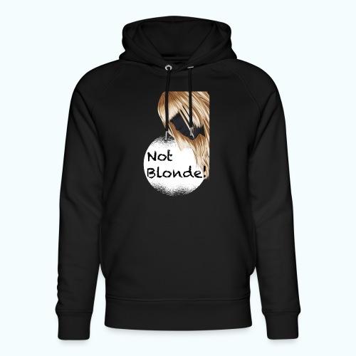 I'm not blond - Unisex Organic Hoodie by Stanley & Stella