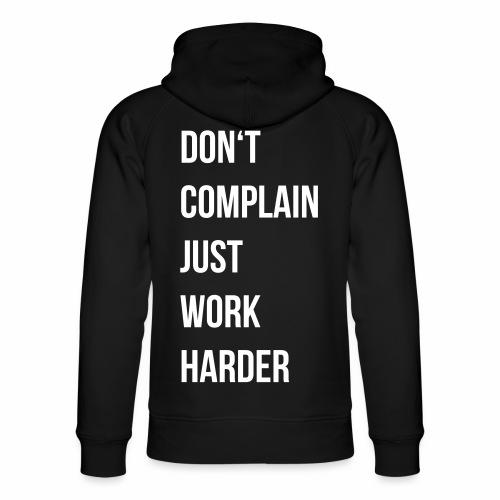 don't complain just work harder - Uniseks bio-hoodie van Stanley & Stella