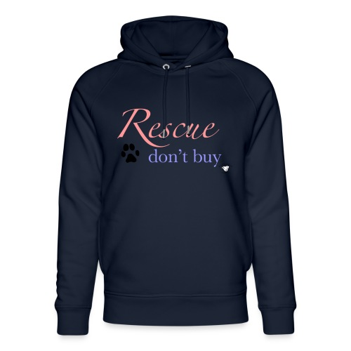Rescue don't buy - Unisex Organic Hoodie by Stanley & Stella