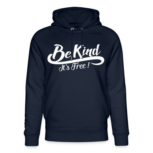 be kind it's free - Unisex Organic Hoodie by Stanley & Stella
