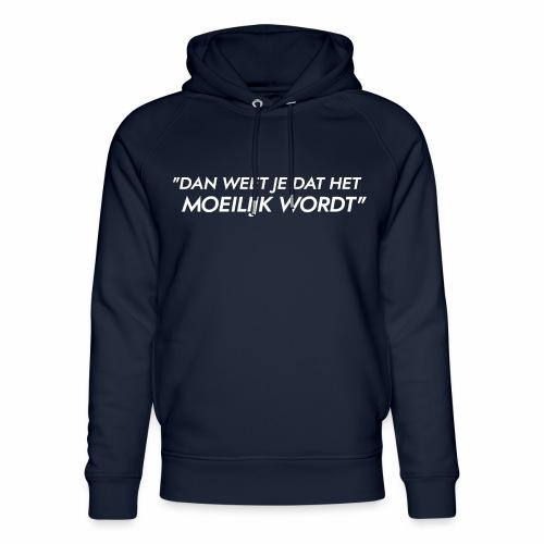 Dan weet je dat het moeilijk wordt - Uniseks bio-hoodie van Stanley & Stella