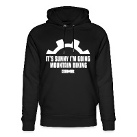 It's Sunny I'm Going Mountain Biking - Unisex Organic Hoodie by Stanley & Stella - black