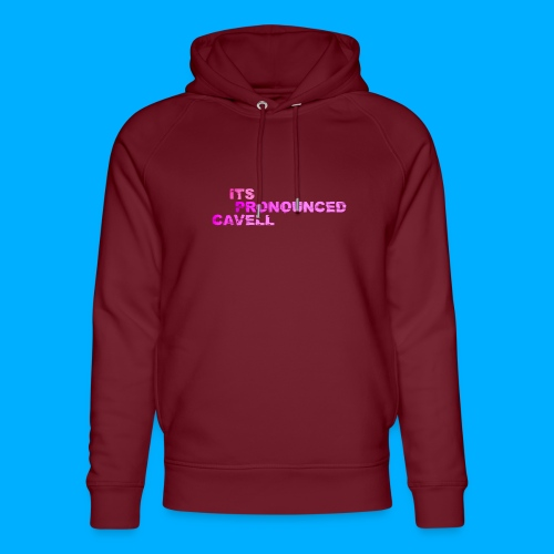 Its Pronounced Cavell Shirts - Unisex Organic Hoodie by Stanley & Stella
