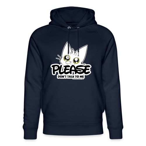 Please Don't Talk To Me - Unisex Organic Hoodie by Stanley & Stella