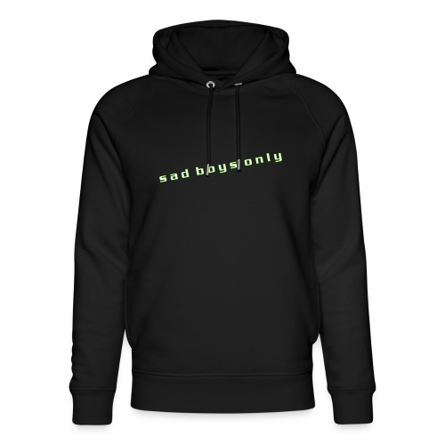 only_sad - Unisex Organic Hoodie by Stanley & Stella