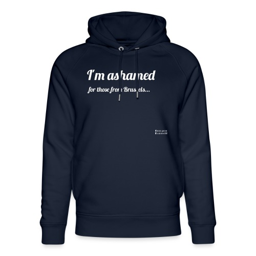 I'm ashamed for those from Brussels - Ekologiczna bluza z kapturem typu unisex Stanley & Stella