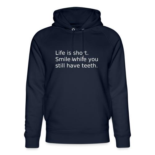 Das Leben ist kurz. Lächle. - Unisex Bio-Hoodie von Stanley & Stella