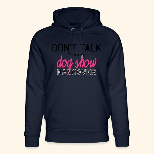 Dog show hangover - Stanley & Stellan unisex-luomuhuppari