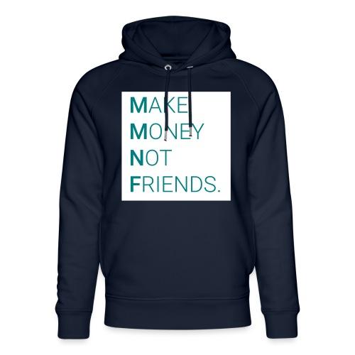Creando Dinero sin amigos - Sudadera con capucha ecológica unisex de Stanley & Stella