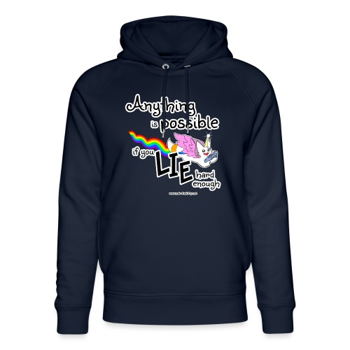 Anything Is Possible if you lie hard enough - Unisex Organic Hoodie by Stanley & Stella