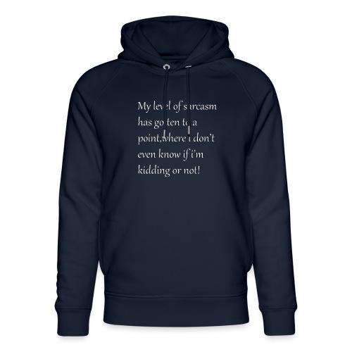 Sarcasm - Uniseks bio-hoodie van Stanley & Stella