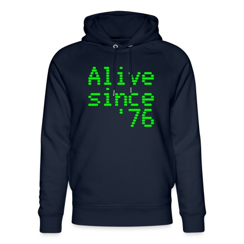 Alive since '76. 40th birthday shirt - Unisex Organic Hoodie by Stanley & Stella