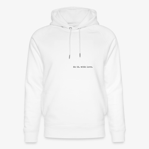 do it with love - Unisex Organic Hoodie by Stanley & Stella