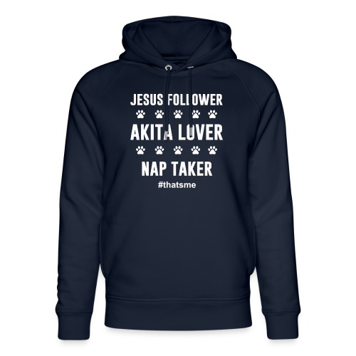 Jesus follower akita lover nap taker - Unisex Organic Hoodie by Stanley & Stella
