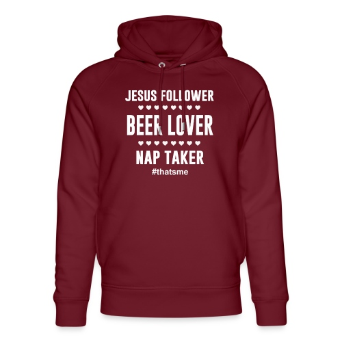 Jesus follower Beer lover nap taker - Unisex Organic Hoodie by Stanley & Stella