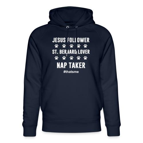 Jesus follower ST. bernard lover nap taker shirt - Unisex Organic Hoodie by Stanley & Stella