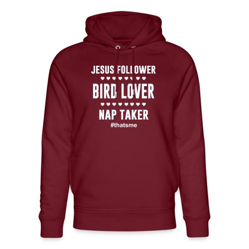Jesus follower Bird lover nap taker - Unisex Organic Hoodie by Stanley & Stella