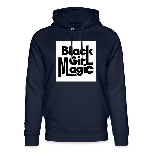 Black Girl Magic 2 Black Text - Unisex Organic Hoodie by Stanley & Stella